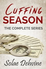 Cuffing Season: The Complete Series Bundle ebook by Solae Dehvine