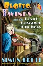 Blotto, Twinks and the Dead Dowager Duchess ebook by Simon Brett