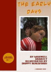 The Early Days - (Free Short Illustrated Story) ebook by Maxwell Grantly