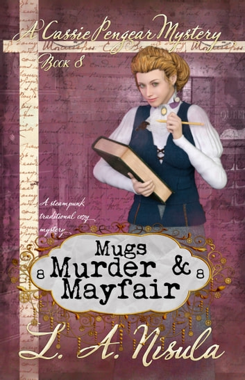 Mugs, Murder, and Mayfair ebook by L. A. Nisula