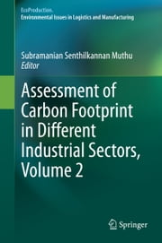 Assessment of Carbon Footprint in Different Industrial Sectors, Volume 2 ebook by Subramanian Senthilkannan Muthu