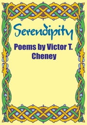 Serendipity - Poems by Victor T. Cheney ebook by Victor T. Cheney
