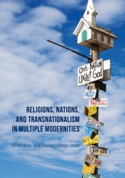 Religions, Nations, and Transnationalism in Multiple Modernities ebook by Patrick Michel, Adam Possamai, Bryan S. Turner