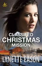 Classified Christmas Mission ebook by