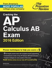 Cracking the AP Calculus AB Exam, 2016 Edition ebook by Princeton Review