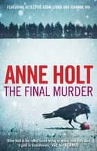 The Final Murder ebook by Anne Holt
