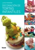 Decoración de tortas infantiles ebook by Lucía Fiodorow