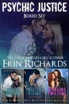Psychic Justice Boxed Set - (Chasing Shadows, Twilight Rising, Stealing Twilight) ebook by Erin Richards