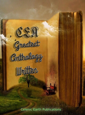 CEA Greatest Anthology Written ebook by Celenic Earth Publications