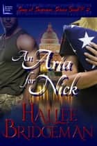 An Aria for Nick (Christian Romantic Suspense) - Part 2 of the Song of Suspense Series ebook by Hallee Bridgeman