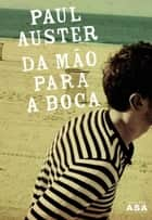 Da Mão Para a Boca ebook by PAUL AUSTER