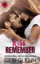 A Kiss to Remember ebooks by Geri Glenn