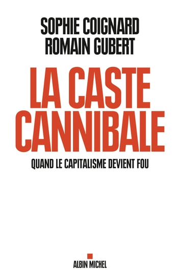 La Caste cannibale ebook by Sophie Coignard,Romain Gubert