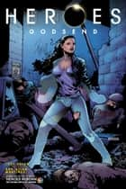 Heroes: Godsend #4 ebook by Joey Falco, Roy Allan Martinez, Ester Salguero