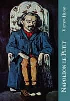 Napoléon le Petit eBook by Victor Hugo