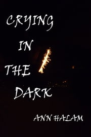 Crying In The Dark ebook by Ann Halam
