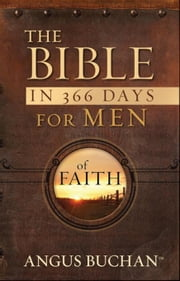 The Bible in 366 Days for Men of Faith (eBook) ebook by Buchan, Angus