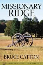Missionary Ridge ebook by Bruce Catton