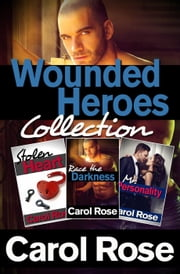 Wounded Heroes Romance Collection ebook by Carol Rose