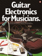Guitar Electronics for Musicians ebook by Donald Brosnac