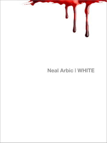 White ebook by Neal Arbic