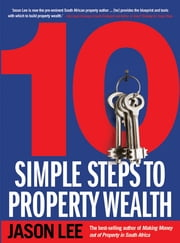 10 Simple Steps to Property Wealth ebook by Jason Lee