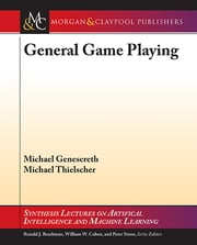 General Game Playing ebook by Michael Genesereth,Michael Thielscher