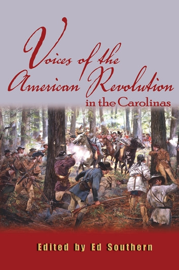 Voices of the American Revolution in the Carolinas ebook by
