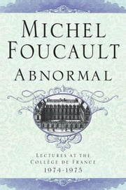 Abnormal - Lectures at the Collège de France, 1974-1975 ebook by Michel Foucault,Graham Burchell