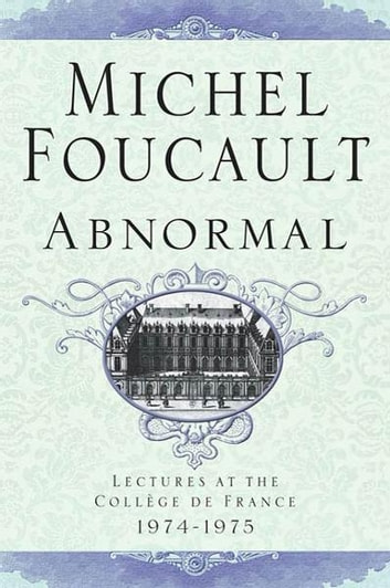 Abnormal - Lectures at the Collège de France, 1974-1975 ebook by Michel Foucault