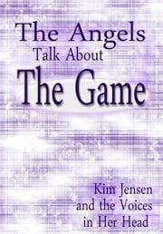 The Angels Talk About the Game ebook by Kim Jensen