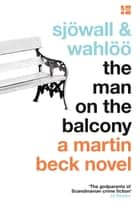 The Man on the Balcony (The Martin Beck series, Book 3) ebook by Maj Sjowall, Per Wahloo