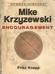 Mike Krzyzewski: Encouragement ebook by Fritz Knapp