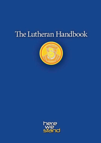 Lutheran Handbook - A Field Guide to Church Stuff, Everyday Stuff, and the Bible ebook by