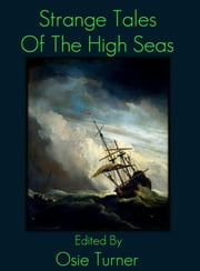 Strange Tales of the High Seas ebook by Osie Turner,Morgan Robertson,William Hope Hodgson