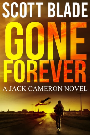 Gone Forever: A Jack Cameron Novel Book #1 ebook by Scott Blade