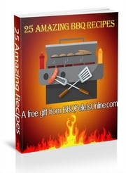 25 Top BBQ Recipes - A Free top recipe and grilling guide for all BBQ lovers. ebook by Harry Warrick