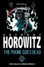 The Phone Goes Dead ebook by Anthony Horowitz