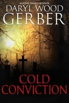 Cold Conviction ebook by Daryl Wood Gerber