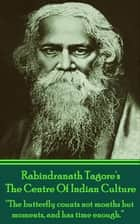 Rabindranath Tagore - The Centre Of Indian Culture ebook by Rabindranath Tagore