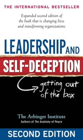 Leadership and Self-Deception - Getting out of the Box ebook by The Arbinger Institute