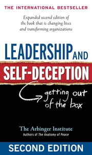 Leadership and Self-Deception - Getting out of the Box ebook by Kobo.Web.Store.Products.Fields.ContributorFieldViewModel