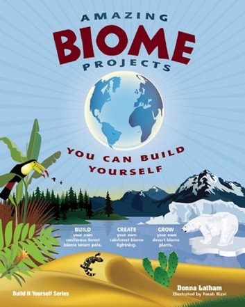 AMAZING BIOME PROJECTS - YOU CAN BUILD YOURSELF ebook by Donna Latham