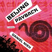 Beijing Payback - A Novel audiobook by Daniel Nieh