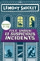 File Under: 13 Suspicious Incidents (Reports 7-13) ebook by Lemony Snicket,Seth