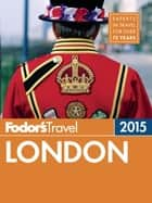 Fodor's London 2015 ebook by Fodor's
