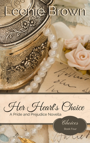 Her Heart's Choice - A Pride and Prejudice Novella ebook by Leenie Brown