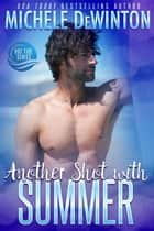 Another Shot with Summer - Hot Tide, #1 ebook by Michele de Winton