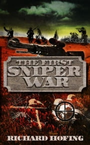The First Sniper War ebook by Richard Hofing