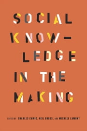 Social Knowledge in the Making ebook by Charles Camic,Neil Gross,Michèle Lamont
